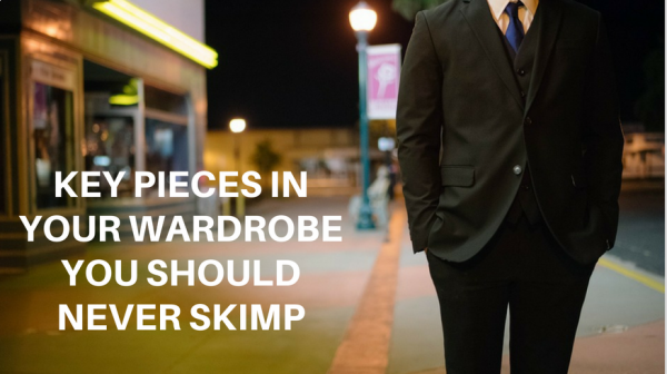 Key pieces in your wardrobe you should never skimp