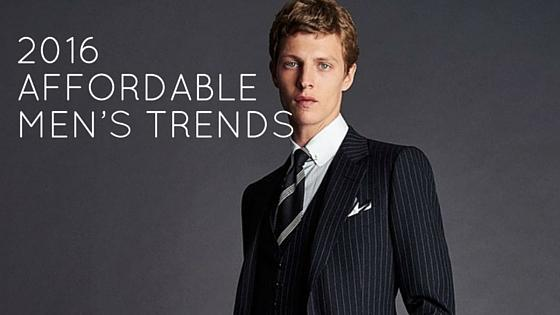 Affordable men's fashion trends in 2016