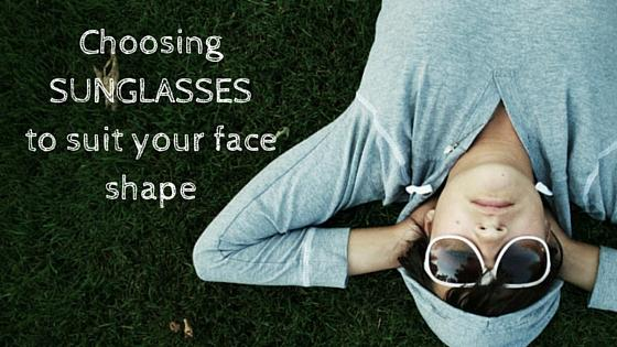 Choosing Sunglasses to Suit your Face Shape
