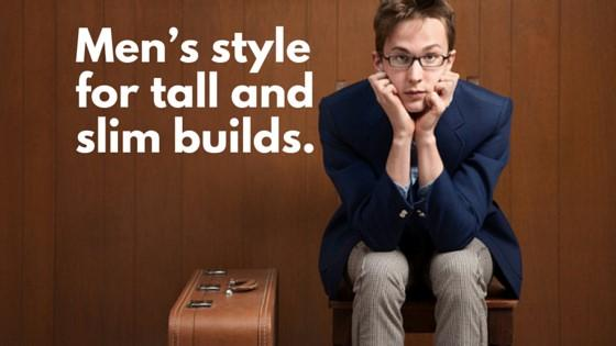 Men's Style for Tall and Slim Builds