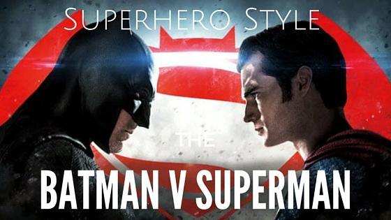 Superhero style - Batman v Superman