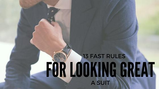 13 fast rules for looking great in a suit