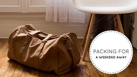 Weekend Away Packing