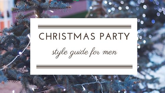 Christmas party style guide for men