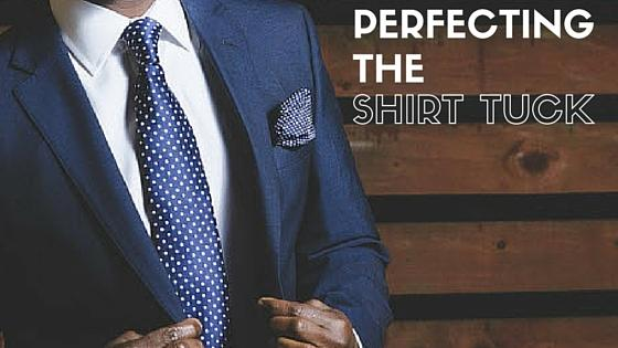 Perfecting the shirt tuck