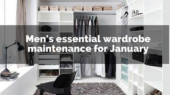 Men's essential wardrobe maintenance for January