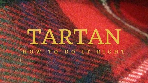 How to do tartan right
