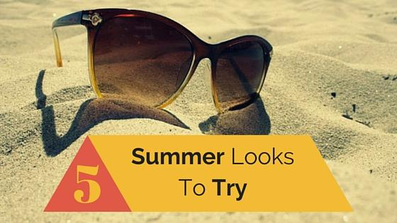 5 summer looks to try