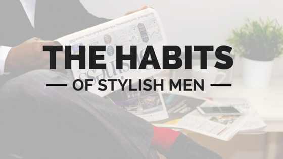 The habits of stylish men