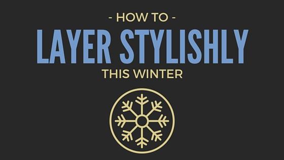 How to layer stylishly