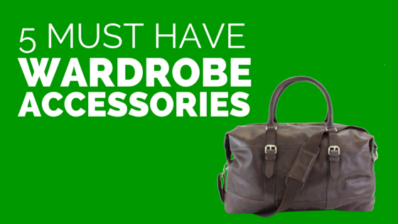 5 must have wardrobe accessories