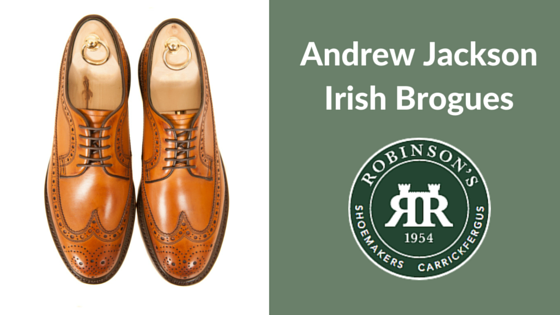 The Andrew Jackson brogue: Handmade Irish brogues